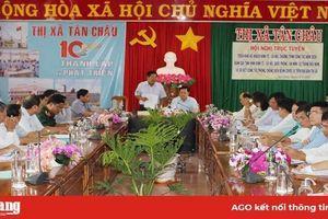 TX. Tân Châu không giảm các chỉ tiêu về phát triển kinh tế - xã hội