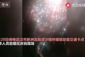 Dân Vũ Hán đốt pháo bông ăn mừng dỡ bỏ trạm kiểm dịch