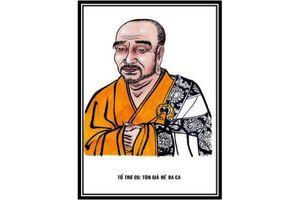 Trí huệ minh đạt của Tôn giả Đề Đa Ca - Vị tổ sư Thiền tông đời thứ năm