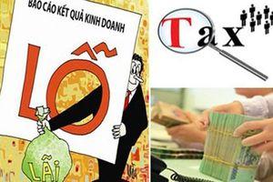 Hàng chục nghìn doanh nghiệp báo lỗ triền miên để trốn thuế