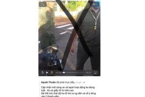 Gã trai làng livestream vu cáo công an tông xe vào người dân