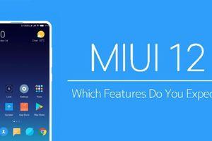 Hơn 30 smartphone Xiaomi sẽ được cập nhật MIUI 12