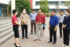 Phó Chủ tịch Thường trực UBND tỉnh Đặng Huy Hậu kiểm tra công tác chuẩn bị cho học sinh đi học trở lại