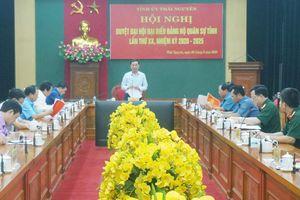 Duyệt Đại hội đại biểu Đảng bộ Quân sự tỉnh
