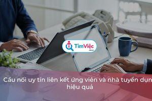 Bí quyết tìm kiếm ứng viên dễ dàng hơn nhờ Timviec.com.vn