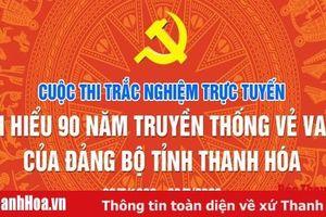 Câu hỏi Tuần thứ 8, Cuộc thi trắc nghiệm trực tuyến 'Tìm hiểu 90 năm truyền thống vẻ vang của Đảng bộ tỉnh Thanh Hóa'