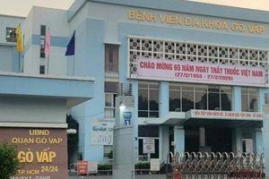 Vì sao giám đốc bệnh viện quận Gò Vấp bị cách chức?