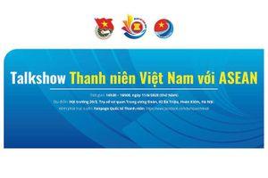Tổ chức talkshow Thanh niên Việt Nam với ASEAN