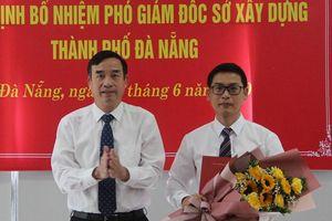 Đà Nẵng bổ nhiệm tân Phó Giám đốc Sở Xây dựng