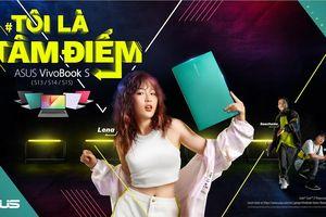 ASUS ra mắt VivoBook S thế hệ mới cùng dự án 'Tôi là tâm điểm' dành riêng cho Gen Z