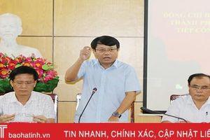 Bí thư Thành ủy Hà Tĩnh: Chủ động đề xuất giải pháp tháo gỡ khó khăn trước kiến nghị của công dân