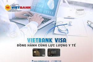 VietBank Visa đồng hành cùng lực lượng y tế