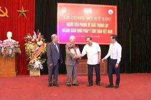 Người tiên phong đề xuất thành lập ngành Giám định Pháp y Tâm thần Việt Nam