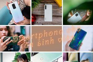 Chọn smartphone nào cho tân sinh viên sắp đến năm học mới
