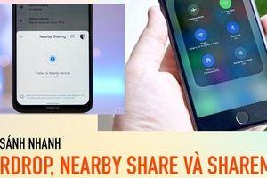 So sánh nhanh tính năng chia sẻ dữ liệu trên Android, iOS và MIUI, Nearby Share vượt mặt AirDrop?
