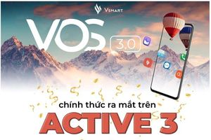 Vsmart Active 3 chính thức được cập nhật VOS 3.0