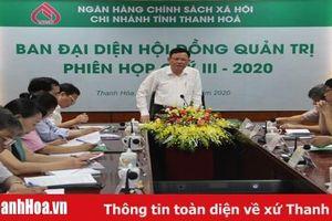 Ban đại diện Hội đồng quản trị Ngân hàng CSXH Thanh Hóa triển khai nhiệm vụ cuối năm 2020