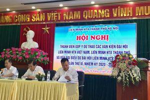 Liên minh Hợp tác xã TP Hà Nội: Phát huy dân chủ, trí tuệ trong xây dựng văn kiện đại hội