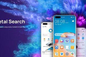 Huawei phát triển Patel Search: đã sẵn sàng cạnh tranh với Google