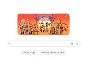 Google tôn vinh Ngày Sân khấu Việt Nam