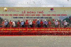 Đầu tư gần 21 nghìn tỷ đồng cho tuyến cao tốc Đồng Đăng - Trà Lĩnh