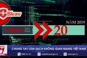 Chung tay làm sạch không gian mạng Việt Nam