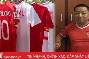 CĐV đặc biệt người Hà Tĩnh sở hữu bộ áo đấu 'khủng' của các cầu thủ Việt Nam