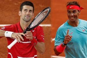 Nadal chạm trán Djokovic, tranh 'ngôi vương' Roland Garros
