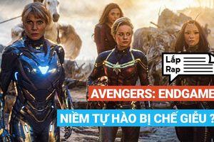 Niềm tự hào của Avengers: Endgame tiếp tục bị đem ra chế giễu
