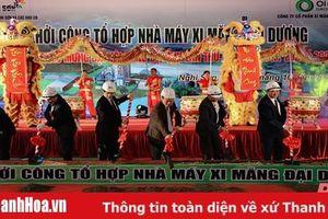 Khởi công tổ hợp Nhà máy xi măng Đại Dương chào mừng Đại hội đại biểu Đảng bộ tỉnh Thanh Hóa lần thứ XIX
