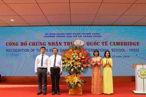 Hà Nội: Trường THCS đầu tiên gia nhập hệ thống Cambridge quốc tế