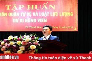 Thành phố Thanh Hóa tập huấn Luật Dân quân tự vệ và Luật Lực lượng dự bị động viên