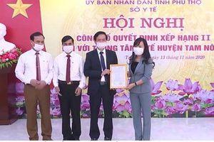Phú Thọ: Công bố Quyết định Xếp hạng II đối với Trung tâm Y tế huyện Tam Nông