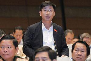 Đại biểu Nguyễn Phi Thường (Hà Nội): Một số vấn đề lớn Dự thảo Luật chưa chạm tới