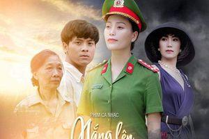Ca sĩ Huyền Trang đột phá trong phim ca nhạc 'Nắng lên bên mẹ'