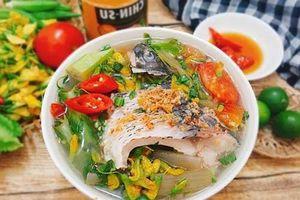 Mẹo nấu canh cá không bị tanh, nước dùng ngọt thơm
