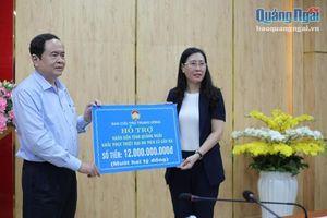 Ủy ban Trung ương MTTQ Việt Nam: Trao 12 tỷ đồng hỗ trợ Quảng Ngãi khắc phục hậu quả bão lũ
