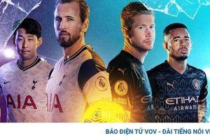 TRỰC TIẾP Tottenham - Man City: Jose Mourinho đấu trí Pep Guardiola