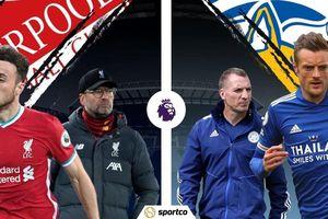 Trực tiếp Liverpool vs Leicester: Trận chiến khó lường