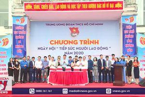 Trung ương Đoàn tổ chức ngày hội tiếp sức người lao động