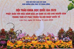 Hội thảo 'Phật giáo với việc đảm bảo an sinh xã hội cho người dân trong thời kỳ phát triển và hội nhập quốc tế'