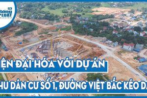 Hiện đại hóa với dự án 'Khu dân cư số 1, đường Việt Bắc kéo dài' tại TP Thái Nguyên
