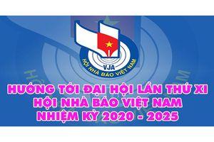 Hướng tới Đại hội đại biểu toàn quốc Hội Nhà báo Việt Nam lần thứ XI