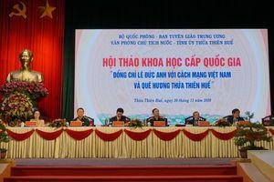 Đồng chí Lê Đức Anh với cách mạng Việt Nam và quê hương Thừa Thiên Huế