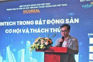 Fintech trong bất động sản tại Việt Nam còn mới mẻ, là xu hướng không thể bỏ qua