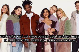 Từ bán đồ 'nhái', chỉ có 8 follower đến thương hiệu 6 tỷ USD sở hữu 10 triệu fan trên Instagram