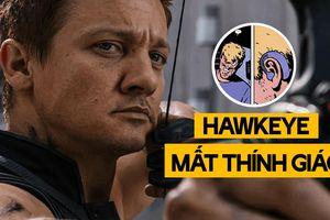 Vì sao Hawkeye mất đi thính giác sau Avengers: Endgame?