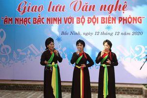 Giao lưu 'Âm nhạc Bắc Ninh với bộ đội biên phòng'