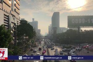 Thái Lan mạnh tay xử lý ô nhiễm bụi mịn
