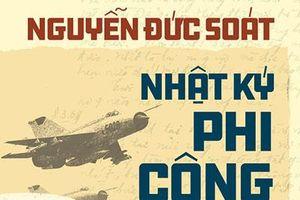 Nguyễn Đức Soát: Nhật ký phi công tiêm kích